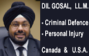 Dil Gosal, Surrey based, Criminal Defense Lawyer and Personal Injury Lawyer , licensed to practice in both BC and Washington state